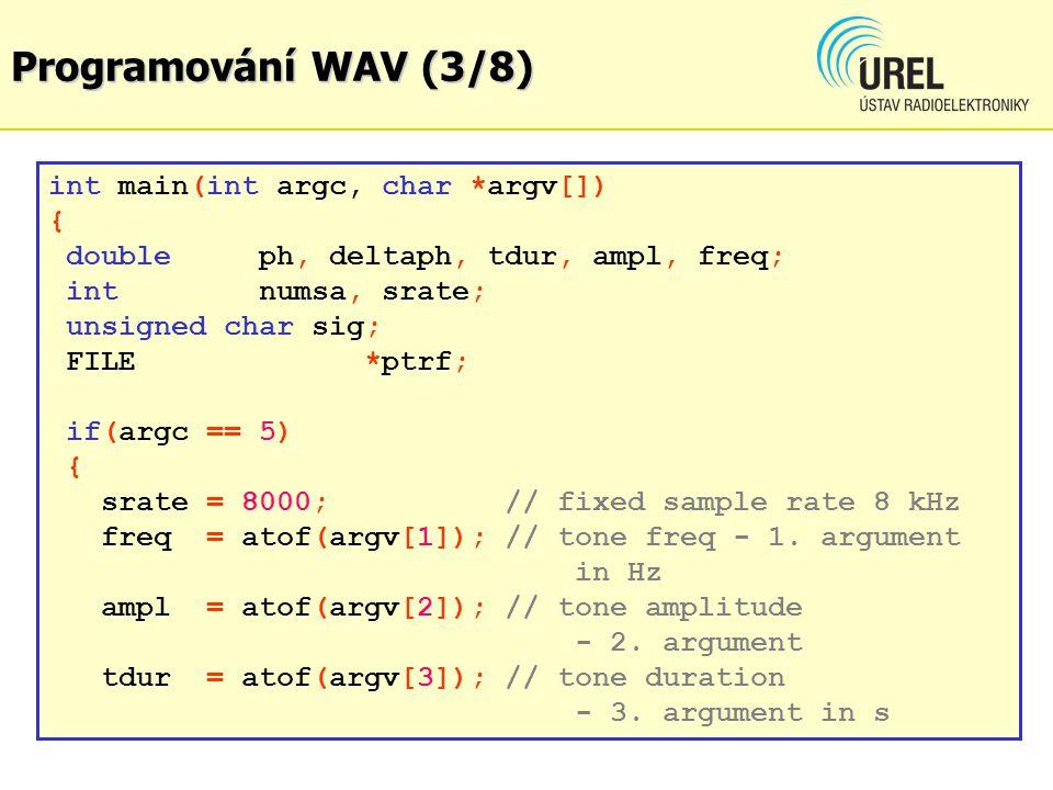 Programování WAV (3/8) int main(int argc, char *argv[]) {
